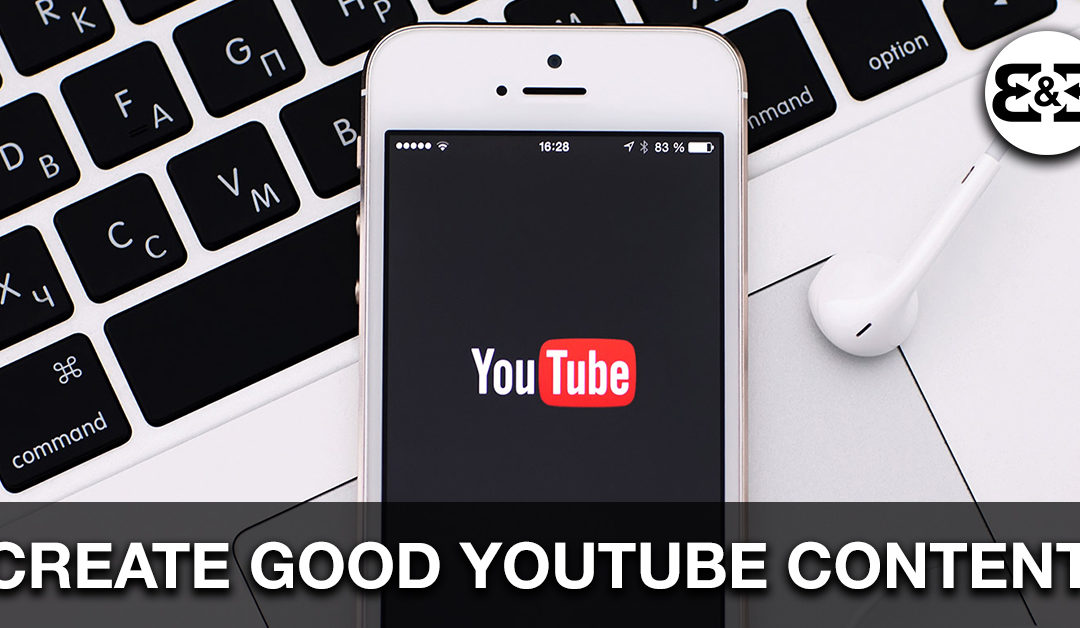 How To Create Good Content For YouTube And Social Media