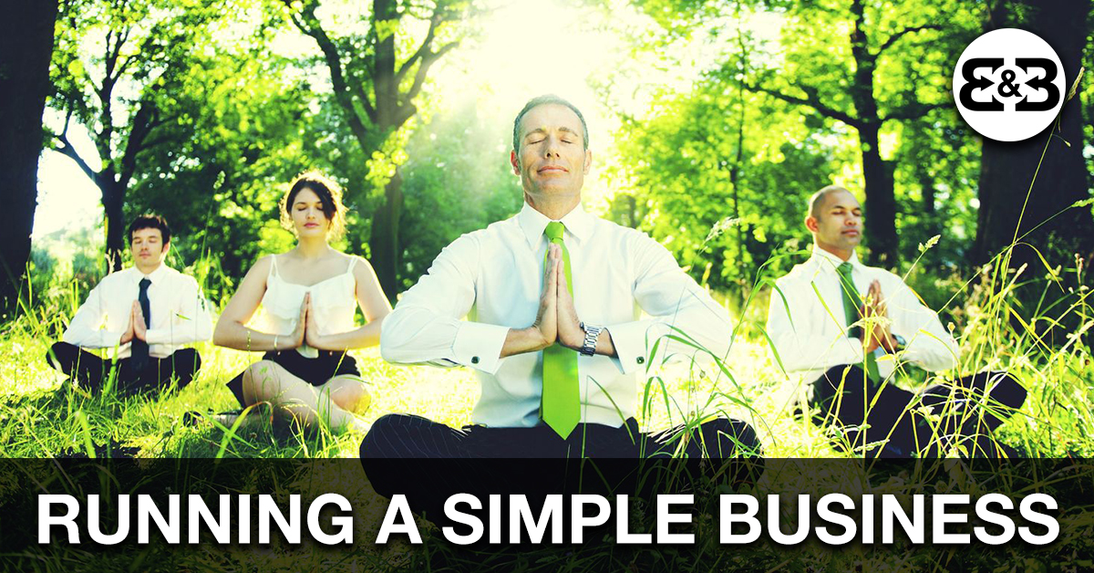 How To Run A Simple Business That Doesn't Stress You Out